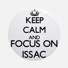 Keep Calm and Focus on Issac Ornament (Round)