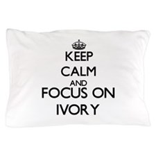 Keep Calm and Focus on Ivory Pillow Case