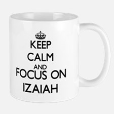 Keep Calm and Focus on Izaiah Mugs