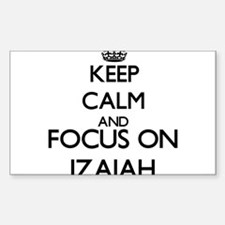 Keep Calm and Focus on Izaiah Decal