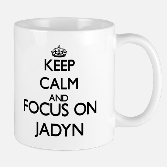 Keep Calm and Focus on Jadyn Mugs