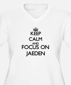 Keep Calm and Focus on Jaeden Plus Size T-Shirt
