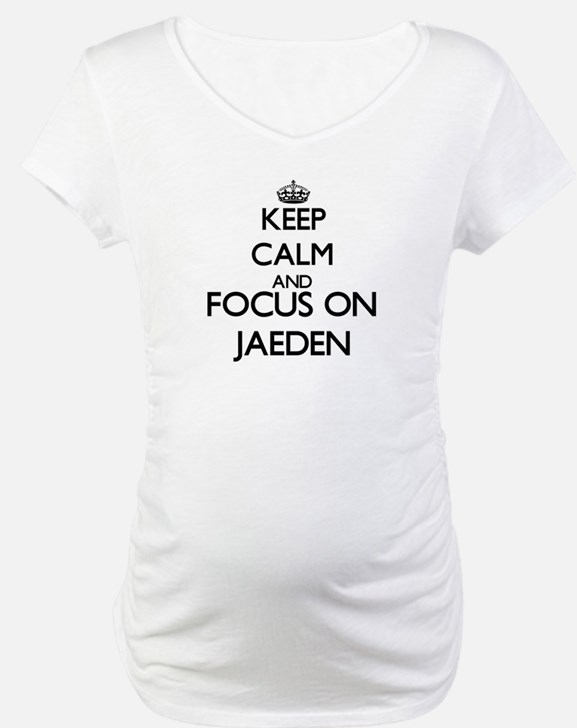 Keep Calm and Focus on Jaeden Shirt