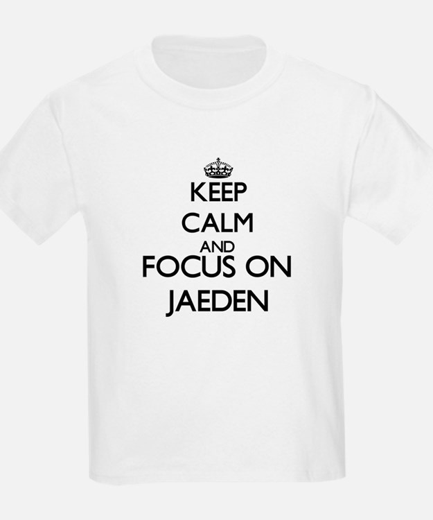 Keep Calm and Focus on Jaeden T-Shirt