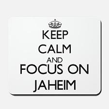Keep Calm and Focus on Jaheim Mousepad