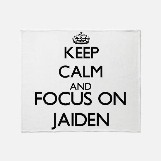 Keep Calm and Focus on Jaiden Throw Blanket