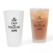 Keep Calm and Focus on Jaime Drinking Glass