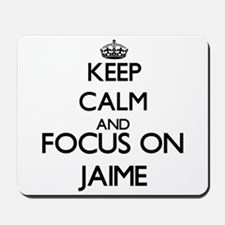 Keep Calm and Focus on Jaime Mousepad
