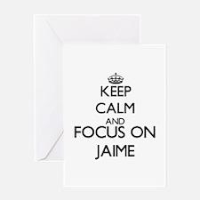Keep Calm and Focus on Jaime Greeting Cards