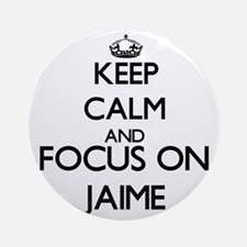 Keep Calm and Focus on Jaime Ornament (Round)