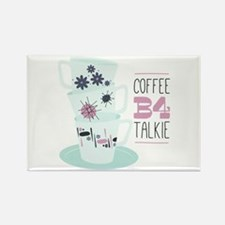 Coffee B4 Talkie Magnets