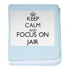 Keep Calm and Focus on Jair baby blanket