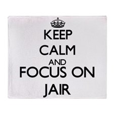 Keep Calm and Focus on Jair Throw Blanket
