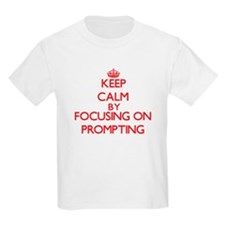 Keep Calm by focusing on Prompting T-Shirt