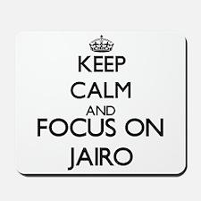 Keep Calm and Focus on Jairo Mousepad