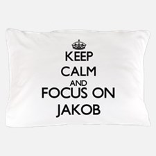 Keep Calm and Focus on Jakob Pillow Case