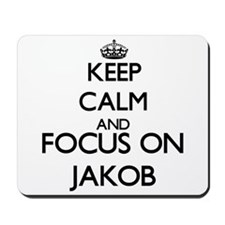 Keep Calm and Focus on Jakob Mousepad