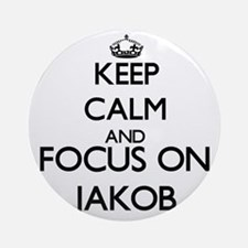 Keep Calm and Focus on Jakob Ornament (Round)