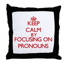 Keep Calm by focusing on Pronouns Throw Pillow