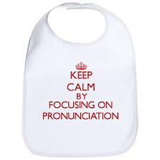 Keep Calm by focusing on Pronunciation Bib