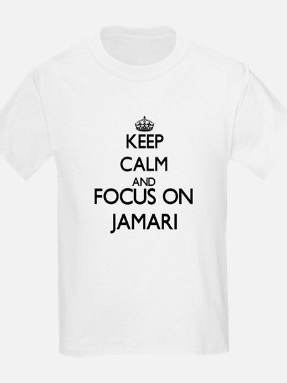 Keep Calm and Focus on Jamari T-Shirt