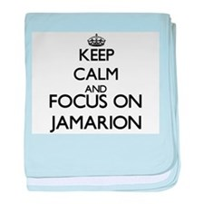 Keep Calm and Focus on Jamarion baby blanket