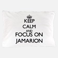 Keep Calm and Focus on Jamarion Pillow Case