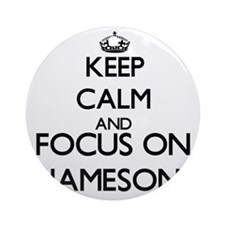 Keep Calm and Focus on Jameson Ornament (Round)