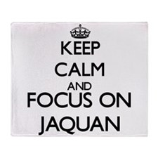 Keep Calm and Focus on Jaquan Throw Blanket