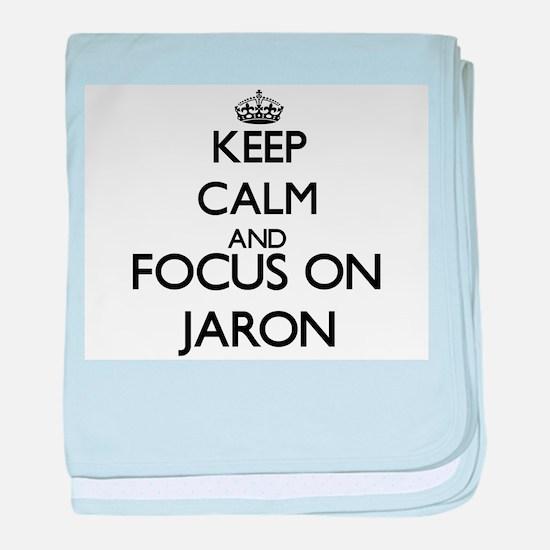 Keep Calm and Focus on Jaron baby blanket