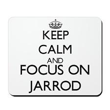 Keep Calm and Focus on Jarrod Mousepad