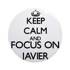 Keep Calm and Focus on Javier Ornament (Round)