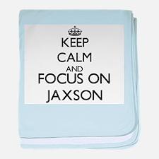 Keep Calm and Focus on Jaxson baby blanket