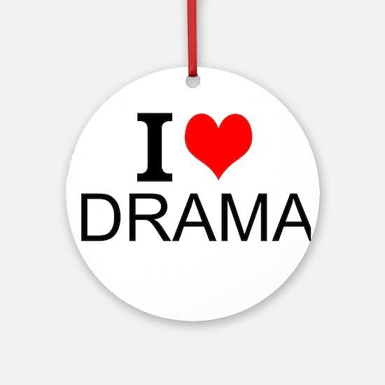 I Love Drama Ornament (Round)