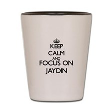 Keep Calm and Focus on Jaydin Shot Glass