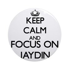 Keep Calm and Focus on Jaydin Ornament (Round)