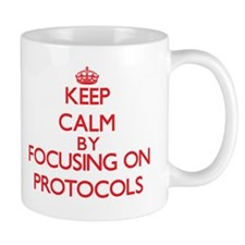 Keep Calm by focusing on Protocols Mugs