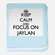Keep Calm and Focus on Jaylan baby blanket