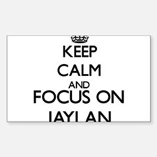 Keep Calm and Focus on Jaylan Decal