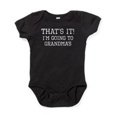 Thats It Im Going To Grandmas Baby Bodysuit