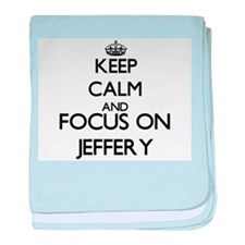 Keep Calm and Focus on Jeffery baby blanket