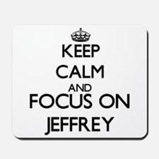 Keep Calm and Focus on Jeffrey Mousepad