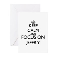 Keep Calm and Focus on Jeffry Greeting Cards