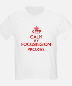 Keep Calm by focusing on Proxies T-Shirt