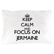 Keep Calm and Focus on Jermaine Pillow Case