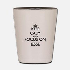 Keep Calm and Focus on Jesse Shot Glass