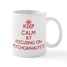 Keep Calm by focusing on Psychoanalysts Mugs