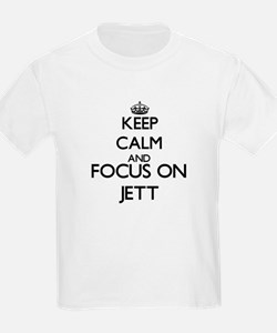 Keep Calm and Focus on Jett T-Shirt