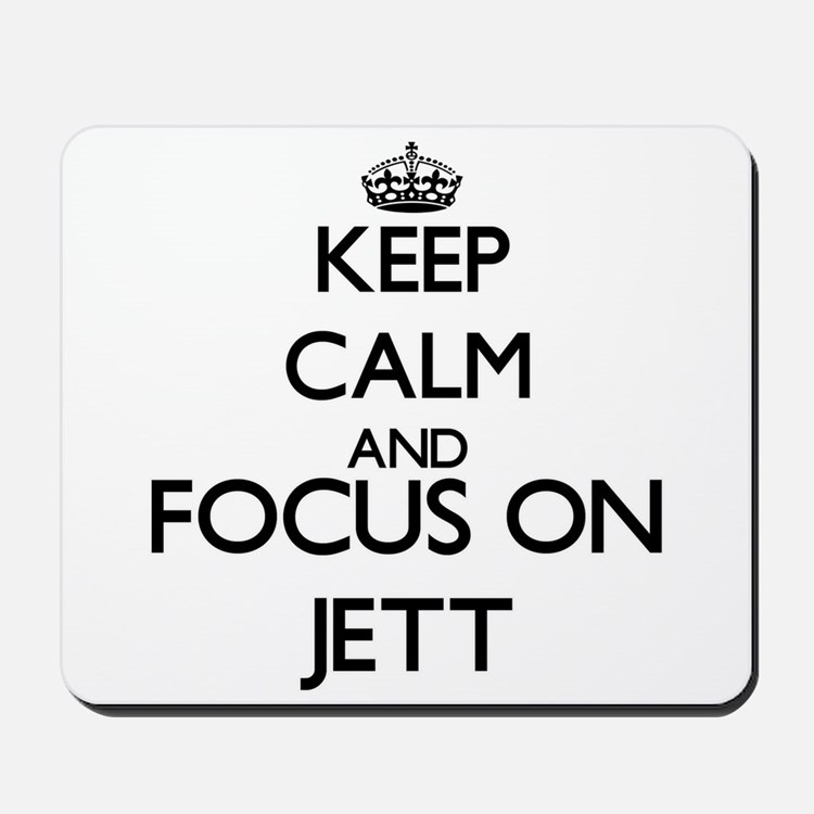 Keep Calm and Focus on Jett Mousepad