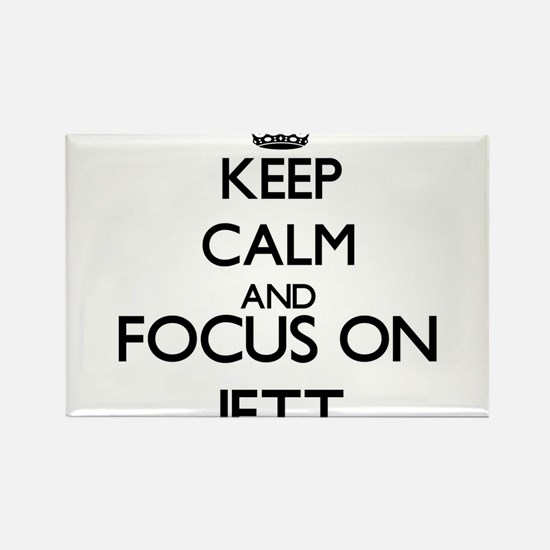 Keep Calm and Focus on Jett Magnets